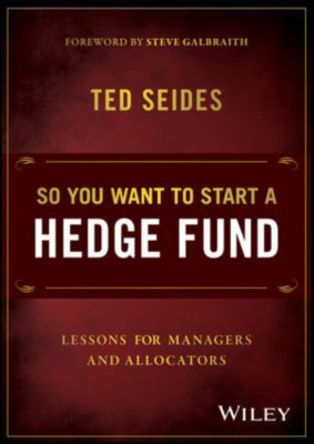 So You Want to Start a Hedge Fund, Ted Seides