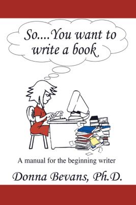So . . . You Want to Write a Book, Donna Bevans
