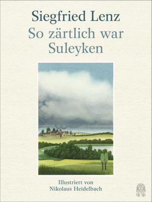 So zärtlich war Suleyken - Siegfried Lenz |