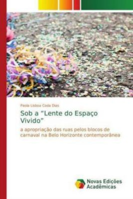 Sob a Lente do Espaço Vivido, Paola Lisboa Coda Dias