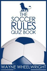 Soccer Rules Quiz Book, Wayne Wheelwright