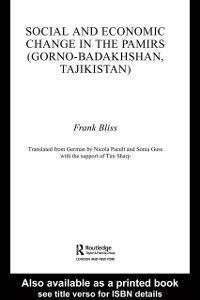 Social and Economic Change in the Pamirs (Gorno-Badakhshan, Tajikistan), Frank Bliss