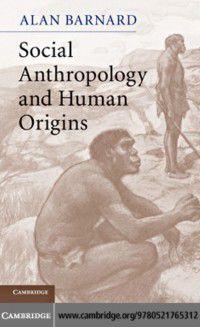 Social Anthropology and Human Origins, Alan Barnard