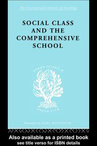 Social Class and the Comprehensive School, Dr Julienne Ford, Julienne Ford