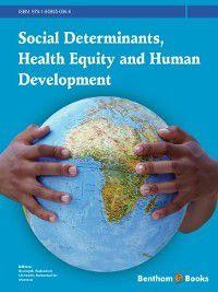 Social Determinants, Health Equity and Human Development