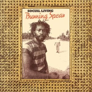 Social Living, Burning Spear