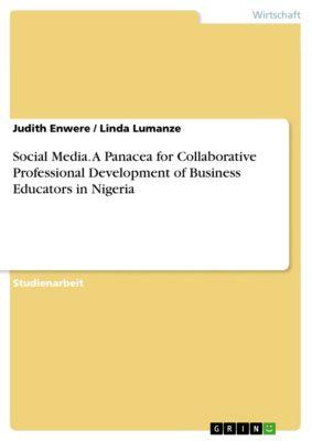 Social Media. A Panacea for Collaborative Professional Development of Business Educators in Nigeria, Linda Lumanze, Judith Enwere