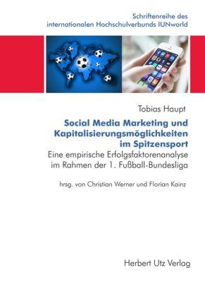 Social Media Marketing und Kapitalisierungsmöglichkeiten im Spitzensport, Tobias Haupt