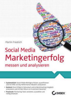 Social Media Marketingerfolg messen und analysieren, Martin Friedrich