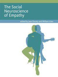 Social Neuroscience: The Social Neuroscience of Empathy, Jean Decety, William Ickes