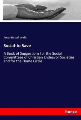 Social-to Save, Amos Russel Wells