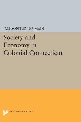 Society and Economy in Colonial Connecticut, Jackson Turner Main