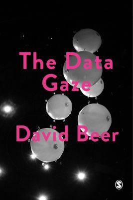 Society and Space: The Data Gaze, David Beer