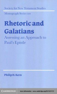 Society for New Testament Studies Monograph Series: Rhetoric and Galatians, Philip H. Kern