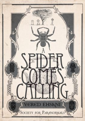 Society for Paranormals: A Spider Comes Calling, Vered Ehsani