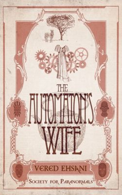 Society for Paranormals: The Automaton's Wife, Vered Ehsani
