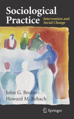 Sociological Practice, John G. Bruhn, Howard Rebach