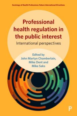 Sociology of health professions: Professional health regulation in the public interest