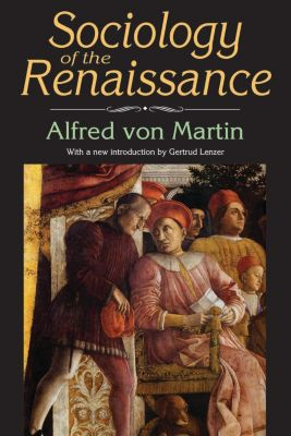 Sociology of the Renaissance, Alfred von Martin