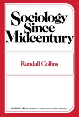 Sociology Since Midcentury, Randall Collins