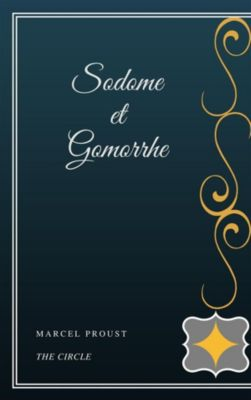 Sodome et Gomorrhe, Marcel Proust