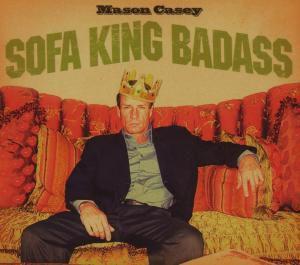 Sofa King Badass, Mason Casey