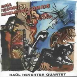 Sofas,Telefons I Dibuixants De Comics, Raul Quartet Reverter