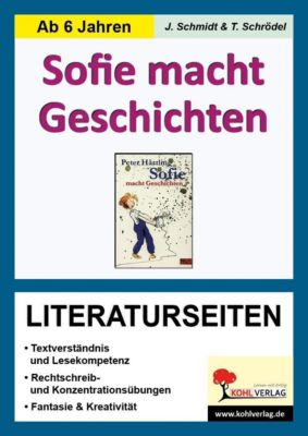 Sofie macht Geschichten - Literaturseiten, Jasmin Schmidt, Lynn S Kohl