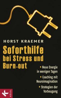 Soforthilfe bei Stress und Burn-out, Horst Kraemer