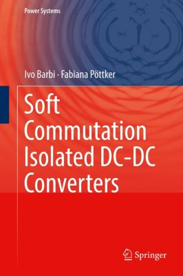 Soft Commutation Isolated DC-DC Converters, Ivo Barbi, Fabiana Pöttker