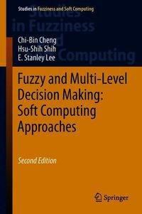 Soft Computing Approaches for Multi-level Decision Making, Chi-Bin Cheng, Hsu-shih Shih, E.Stanley Lee