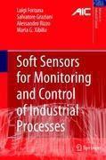 Soft Sensors for Monitoring and Control of Industrial Processes, Luigi Fortuna, Salvatore Graziani, Alessandro Rizzo, Maria Gabriella Xibilia