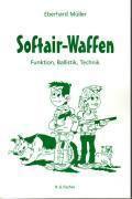 Softair-Waffen - Eberhard Müller  