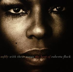 Softly With These Songs The Be, Roberta Flack
