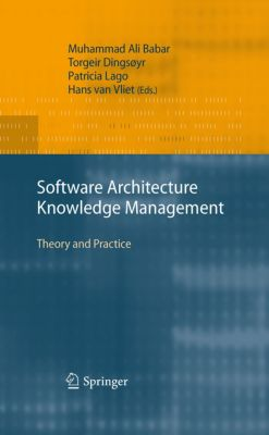 Software Architecture Knowledge Management, Torgeir Dingsøyr, Patricia Lago