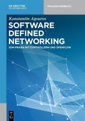 Software Defined Networking, Konstantin Agouros, Axel Eble