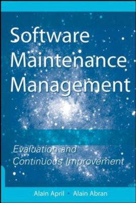 Software Engineering Best Practices: Software Maintenance Management, Alain Abran, Alain April