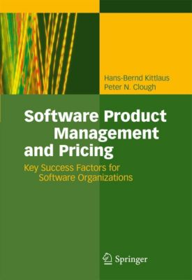 Software Product Management and Pricing, Hans-Bernd Kittlaus, Peter N. Clough