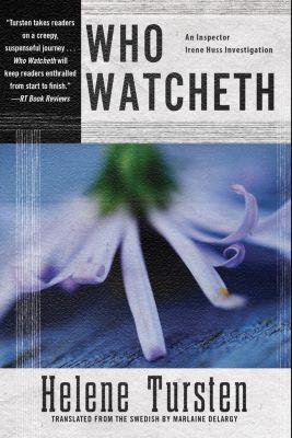 Soho Crime: Who Watcheth, Helene Tursten
