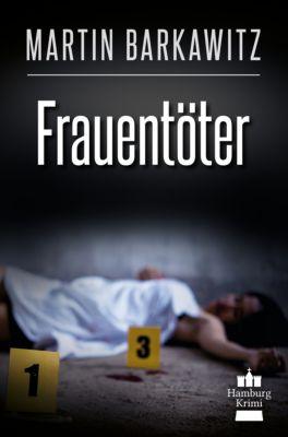 Soko Hamburg - Ein Fall für Heike Stein: Frauentöter, Martin Barkawitz