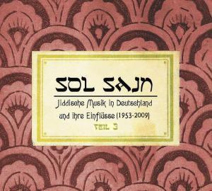 Sol Sayn Vol.3 Jiddische Musik In Deutschland, Diverse Interpreten