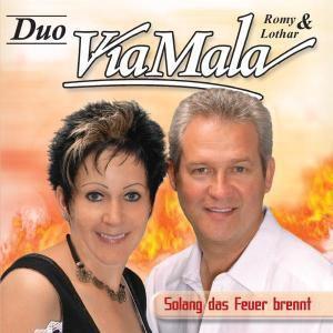 Solang das Feuer brennt, Romy & Lothar Duo Via Mala