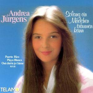 Solang Ein Mädchen Träumen Kann, Andrea Jürgens
