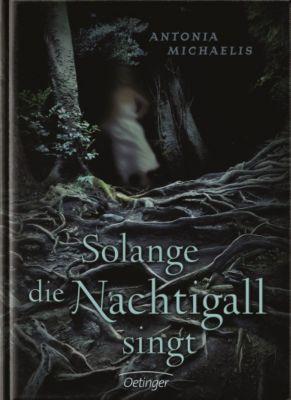 Solange die Nachtigall singt, Antonia Michaelis
