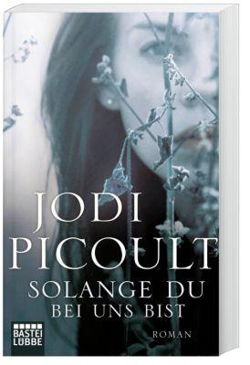 Solange du bei uns bist, Jodi Picoult
