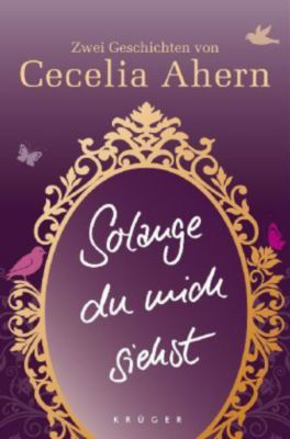 Solange du mich siehst, zwei Erzählungen - Cecelia Ahern pdf epub