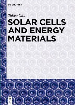 Solar Cells and Energy Materials, Takeo Oku