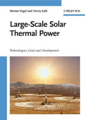 Solar Thermal Power Plants, Werner Vogel, Henry Kalb
