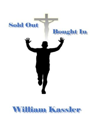 Sold Out Bought In, William Kassler