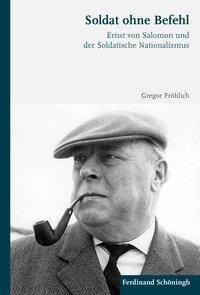 Soldat ohne Befehl - Gregor Fröhlich |